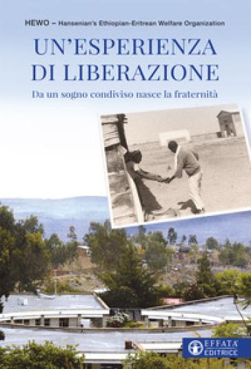 Un'esperienza di liberazione. Da un sogno condiviso nasce la fraternità - Hansenian's Ethiopian-Eritrean Welfare Organization | Kritjur.org
