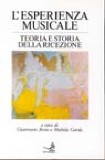 L'esperienza musicale. Teoria e storia della ricezione - Michela Garda | Rochesterscifianimecon.com