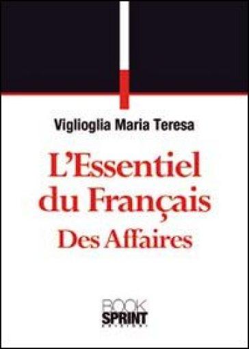 L'essentiel du Français des affaires - M. Teresa Viglioglia  