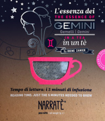L'essenza dei Gemelli in un tè-The esence of Gemini in a tea. Tempo di lettura: i 5 minuti di infusione. Ediz. bilingue. Con tea bag - Irene Zanier | Thecosgala.com