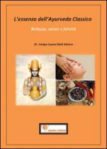 L'essenza dell'ayurveda classico - Mishra Swaminath  