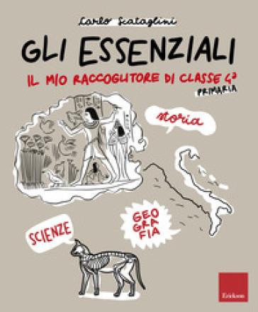 Gli essenziali. Il mio raccoglitore di classe 4ª. Storia, geografia e scienze - Carlo Scataglini | Thecosgala.com