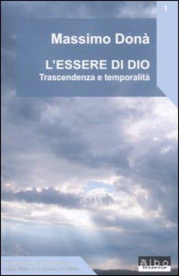 L'essere di Dio. Trascendenza e temporalità - Massimo Donà |
