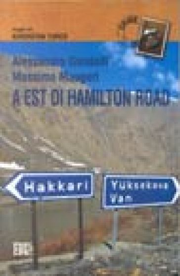 A est di Hamilton Road. Viaggio nel Kurdistan turco - Alessandro Gandolfi | Rochesterscifianimecon.com