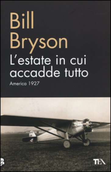 L'estate in cui accadde tutto. America 1927 - Bill Bryson |