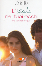 L estate nei tuoi occhi. The summer trilogy. 1.
