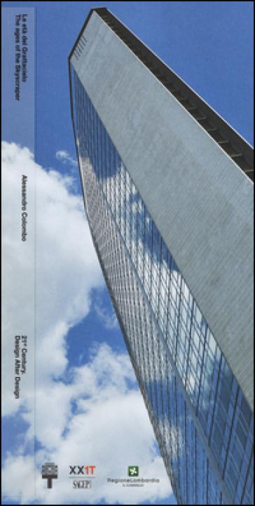 Le età del grattacielo-The ages of the Skyscraper. 21th Century. Design after design. Ediz. italiana e inglese