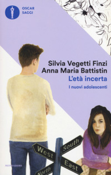L'età incerta. I nuovi adolescenti - Silvia Vegetti Finzi | Rochesterscifianimecon.com