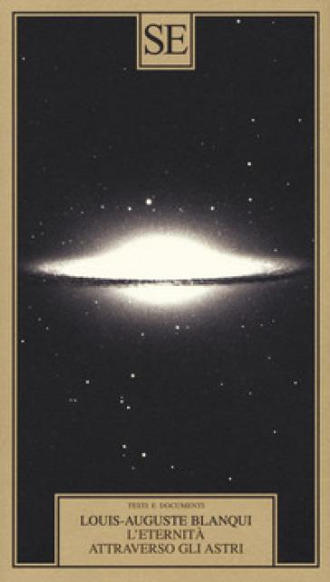 L'eternità attraverso gli astri - Louis-Auguste Blanqui |