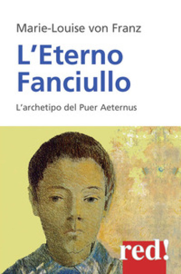L'eterno fanciullo. L'archetipo del Puer aeternus - Marie-Louise Von Franz   Rochesterscifianimecon.com