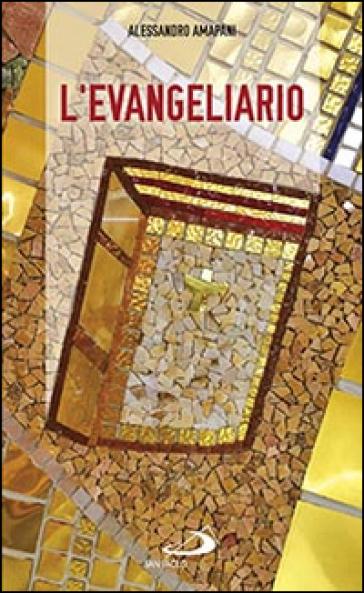 L'evangeliario. Teologia e uso liturgico - Alessandro Amapani |
