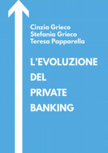 L'evoluzione del private banking - Cinzia Grieco | Thecosgala.com