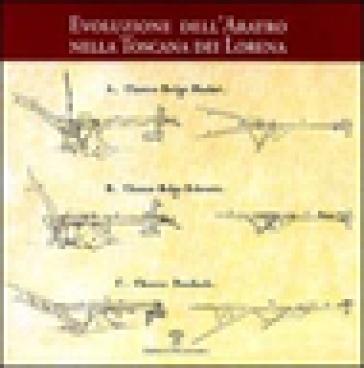 L'evoluzione dell'aratro nella Toscana dei Lorena - G. Gori |