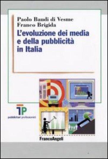 L'evoluzione dei media e della pubblicità in Italia - Paolo Baudi di Vesme |