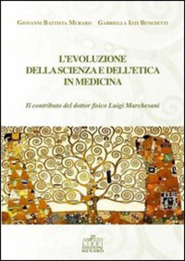 L'evoluzione della scienza e dell'etica in medicina - G. Battista Muraro | Rochesterscifianimecon.com