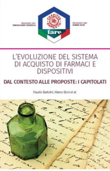 L'evoluzione del sistema di acquisto di farmaci e dispositivi. Dal contesto alle proposte: i capitolati - Fausto Bartolini | Thecosgala.com