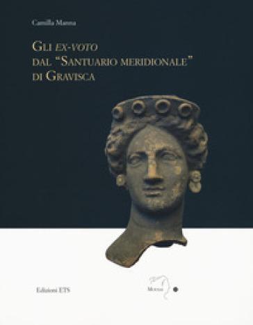 Gli ex-voto dal «santuario meridionale» di Gravisca - Camilla Manna |