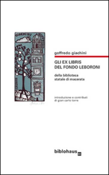 Gli exlibris del fondo Leboroni della Biblioteca statale di Macerata - Goffredo Giachini   Jonathanterrington.com