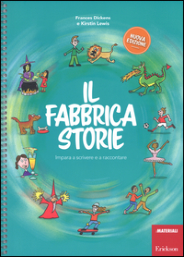 Il fabbricastorie. Impara a scrivere e a raccontare. Ediz. a spirale - Frances Dickens | Thecosgala.com