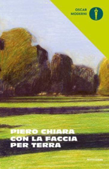 Con la faccia per terra e altre storie - Piero Chiara |