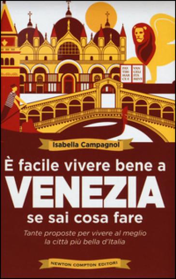 E facile vivere bene a Venezia se sai cosa fare - Isabella Campagnol   Jonathanterrington.com