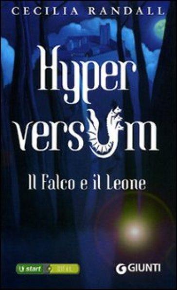 Il falco e il leone. Hyperversum. 2. - Cecilia Randall | Rochesterscifianimecon.com