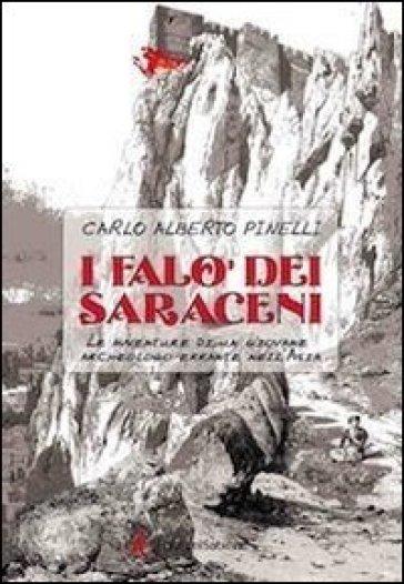 I falò dei saraceni. Le avventure di un giovane archeologo errante nell'Asia - Carlo Alberto Pinelli pdf epub