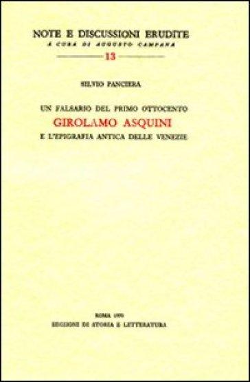 Un falsario del primo Ottocento: Girolamo Asquini e l'epigrafia antica delle Venezie - Silvio Panciera | Rochesterscifianimecon.com
