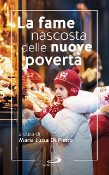 La fame nascosta delle nuove povertà - M. L. Di Pietro |