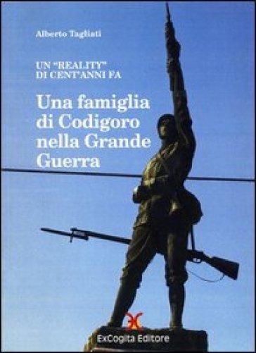 Una famiglia di Codigoro nella grande guerra - Alberto Tagliati |