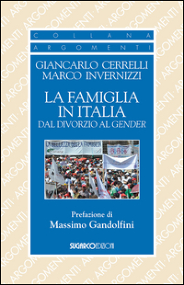 La famiglia in Italia dal divorzio al gender - Giancarlo Cerrelli |