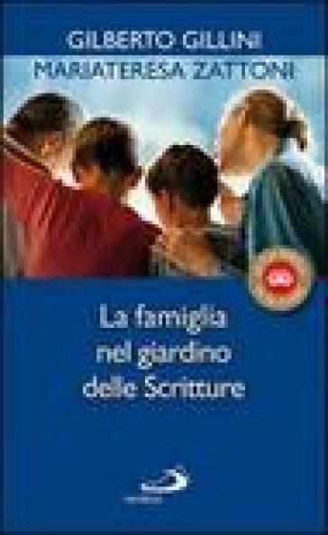 La famiglia nel giardino delle Scritture - Mariateresa Zattoni |