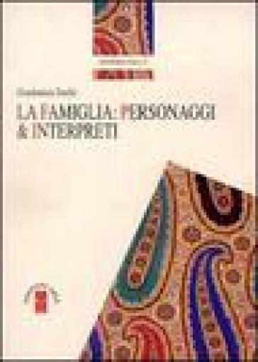 La famiglia: personaggi e interpreti - Giambattista Torellò |
