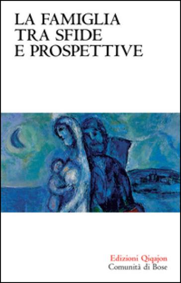 La famiglia tra sfide e prospettive - Xavier Lacroix   Rochesterscifianimecon.com