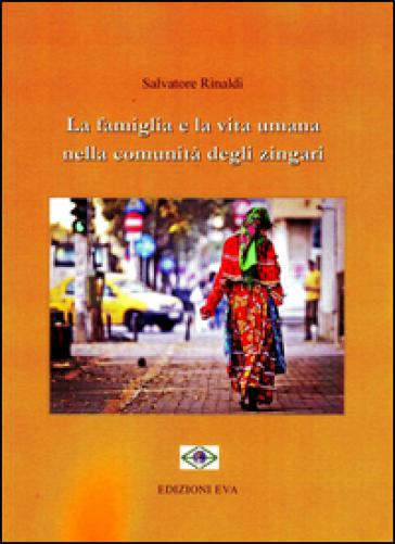 La famiglia e la vita umana nelle comunità degli zingari - Salvatore Rinaldi |