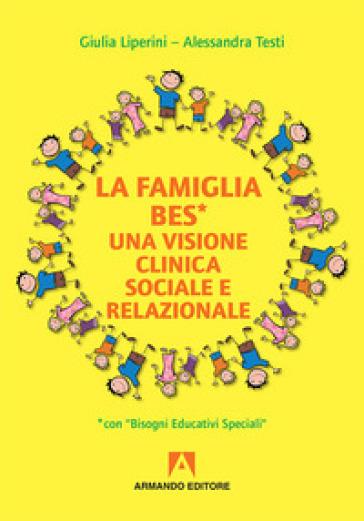 La familia BES. Una visione clinica sociale e relazionale - Giulia Liperini | Ericsfund.org