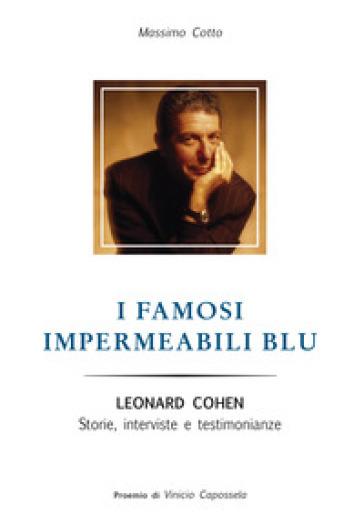 I famosi impermeabili blu. Leonard Cohen. Storie interviste e testimonianze - Massimo Cotto   Thecosgala.com