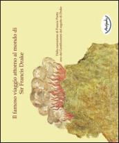 Image of Il famoso viaggio attorno al mondo di Sir Francis Drake. Dalla narrazione di Francis Pretty uno dei gentiluomini del seguito di Drake