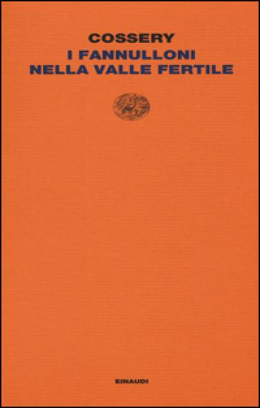 I fannulloni nella valle fertile - Albert Cossery  