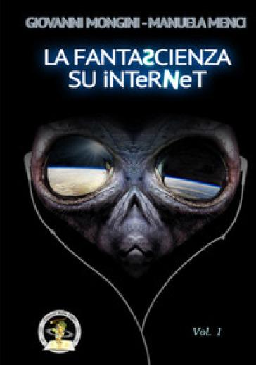 La fantascienza su Internet. 1: A-K - Giovanni Mongini  
