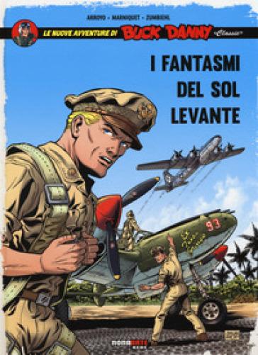 I fantasmi del Sol Levante.  Le nuove avventure di Buck Danny «classic». 3. - Jean-Michel Arroyo | Rochesterscifianimecon.com
