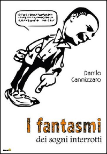 I fantasmi dei sogni interrotti - Danilo Cannizzaro | Kritjur.org