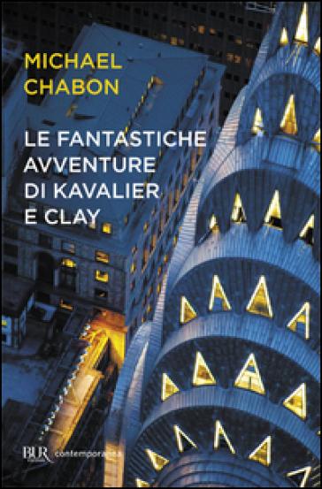Le fantastiche avventure di Kavalier e Clay - Michael Chabon  