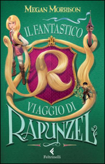 Il fantastico viaggio di Rapunzel - Megan Morrison   Rochesterscifianimecon.com