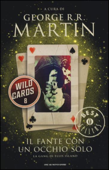 Il fante con un occhio solo. Wild Cards. 8. - S. Altieri |