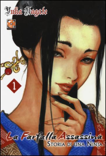 La farfalla assassina. Storia di una ninja. 1. - Yuka Nagate   Rochesterscifianimecon.com