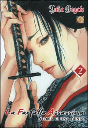 La farfalla assassina. Storia di una ninja. 2. - Yuka Nagate | Rochesterscifianimecon.com