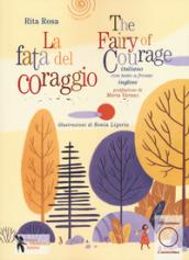 La fata del coraggio-The fairy of courage. Ediz. bilingue - Rita Rosa