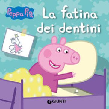 La fatina dei dentini. Peppa Pig. Hip hip urrà per Peppa! - Silvia D'Achille |