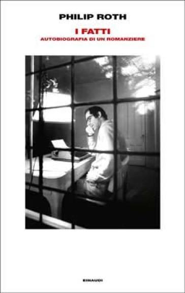 I fatti. Autobiografia di un romanziere - Philip Roth   Thecosgala.com